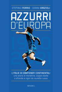 Azzurri d'Europa. L'Italia ai Campionati Continentali