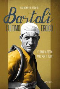 Bartali, l'ultimo eroico