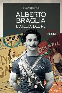 Alberto Braglia. L'atleta del Re