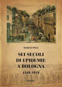 Sei secoli di epidemie a Bologna - 1348-1919