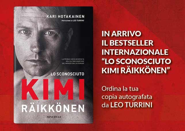 """A MAGGIO IN LIBRERIA """"LO SCONOSCIUTO KIMI RAIKKONEN"""". Preordina la tua copia autografata da Leo Turrini"""