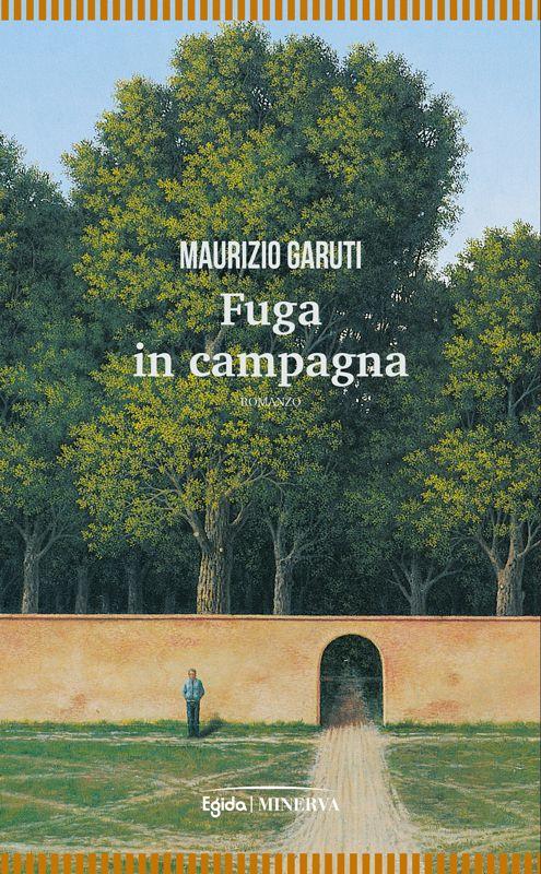 """17 settembre / Maurizio Garuti presenta """"Fuga in campagna"""" a Pieve di Cento"""