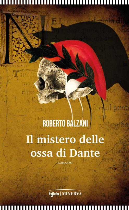 """22 giugno / Roberto Balzani a Trebbo di Reno (Bo) con """"Il mistero delle ossa di Dante"""""""